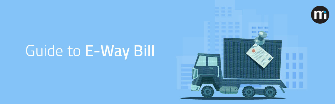 Guide on E-Way Bill, GST Rules and Validity