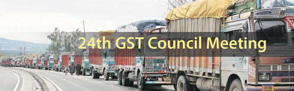 24th GST Council Meeting – Latest Updates