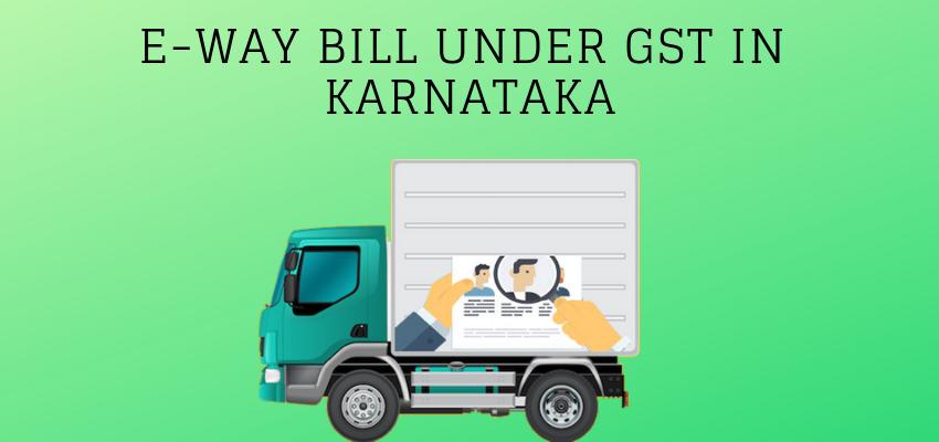 E-Way Bill under GST in Karnataka