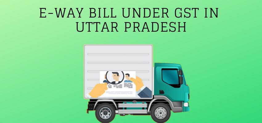 GST E-Way Bill Uttar Pradesh