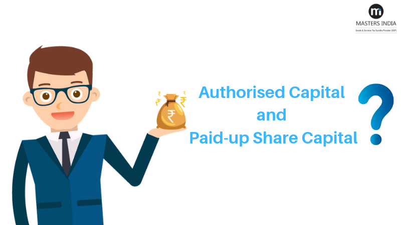 Authorised Capital and Paid-up Share Capital