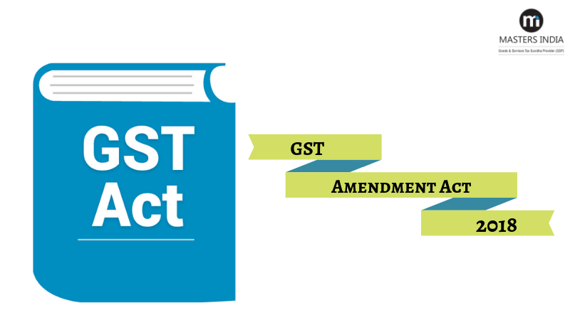 GST Amendment Act 2018