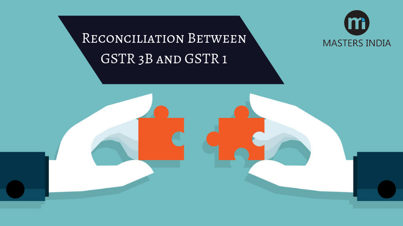 Reconciliation Between GSTR 3B and GSTR 1