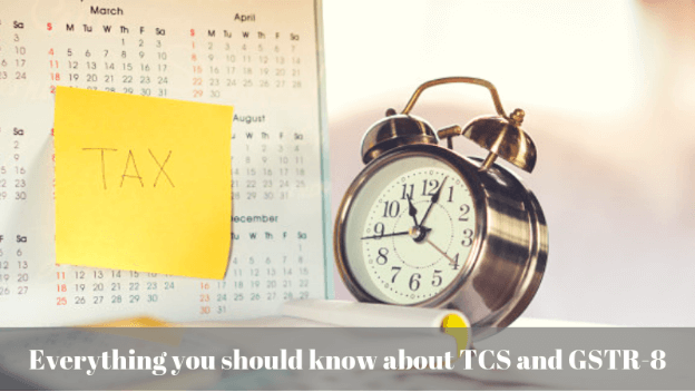know about TCS and GSTR-8